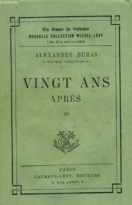 VINGT ANS APRES. TOME 3.