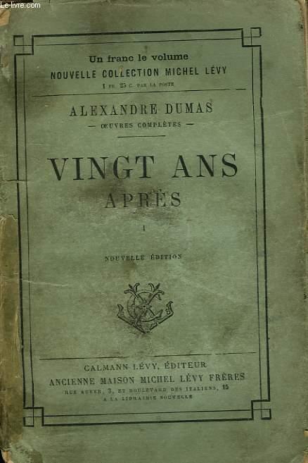 VINGT ANS APRES. TOME 1.