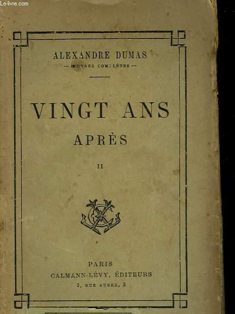 VINGT ANS APRES. TOME 2.