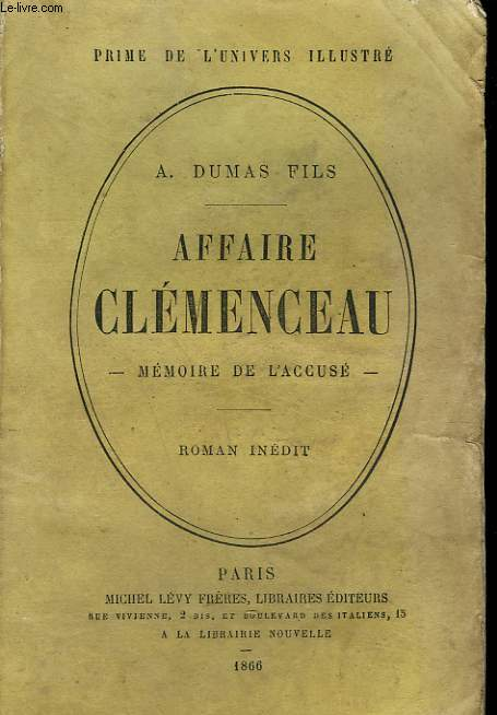 AFFAIRE CLEMENCEAU. MEMOIRE DE L'ACCUSE. ROMAN INEDIT.