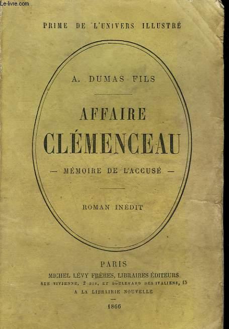 AFFAIRE CLEMENCEAU. MEMOIRE DE L'ACCUSE. ROMAN INEDIT.