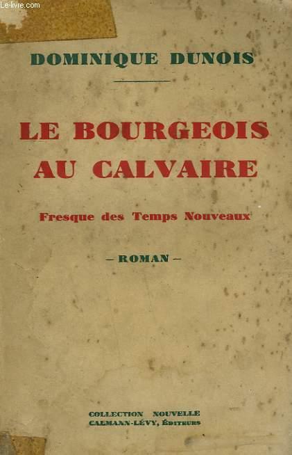 LE BOURGEOIS AU CALVAIRE. FRESQUE DES TEMPS MODERNES.