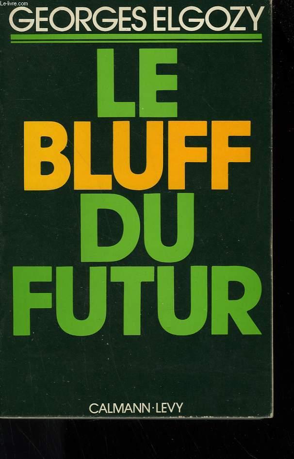 LE BLUFF DU FUTUR.