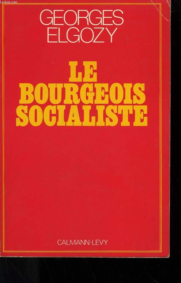 LE BOURGEOIS SOCIALISTE.
