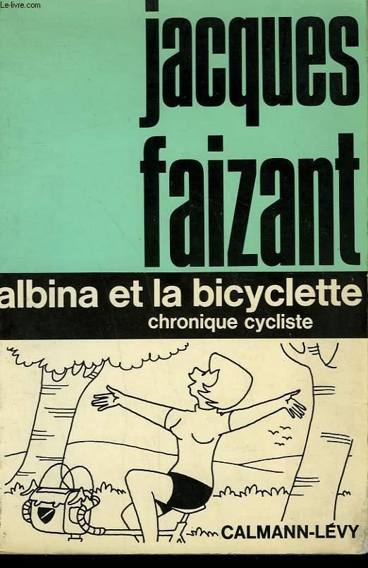 ALBINA ET LA BICYCLETTE. CHRONIQUE CYCLISTE.