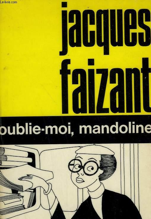 OUBLIE-MOI, MANDOLINE.