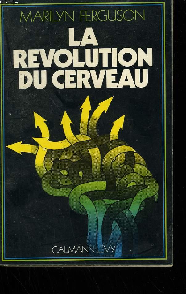 LA REVOLUTION DU CERVEAU.