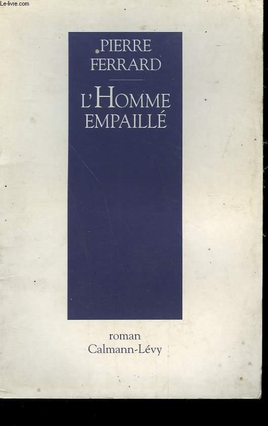 L'HOMME EMPAILLE.