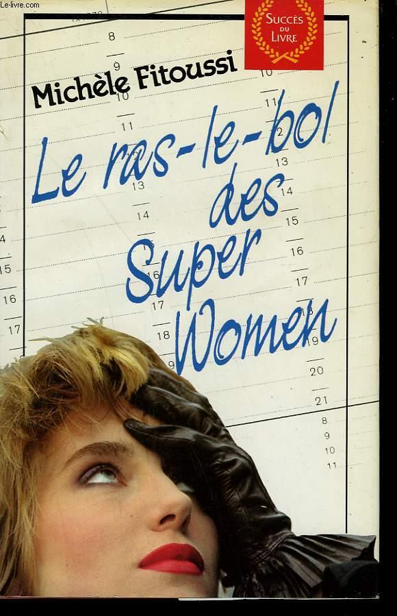 LE RAS LE BOL DES SUPER WOMEN.