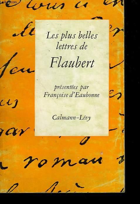 LES PLUS BELLES LETTRES DE GUSTAVE FLAUBERT.