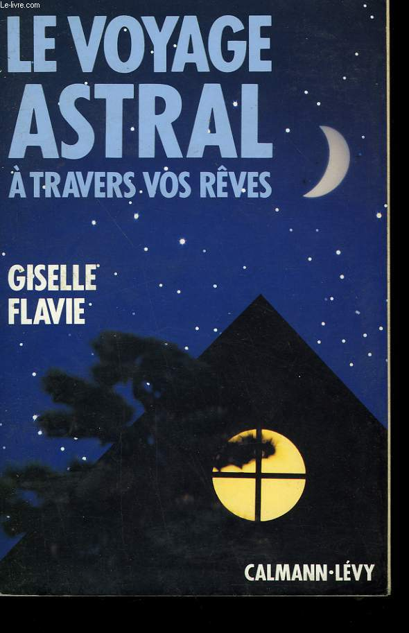 LE VOYAGE ASTRAL A TRAVERS VOS REVES.