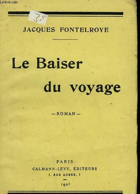 LE BAISER DU VOYAGE.