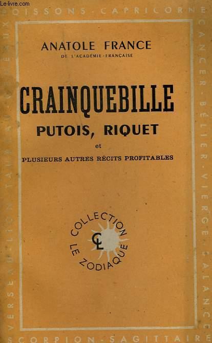 CRAINQUEBILLE, PUTOIS, RIQUET ET PLUSIEURS AUTRES RECITS PROFITABLES.