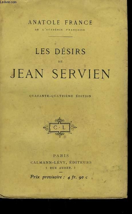 LES DESIRS DE JEAN SERVIEN.