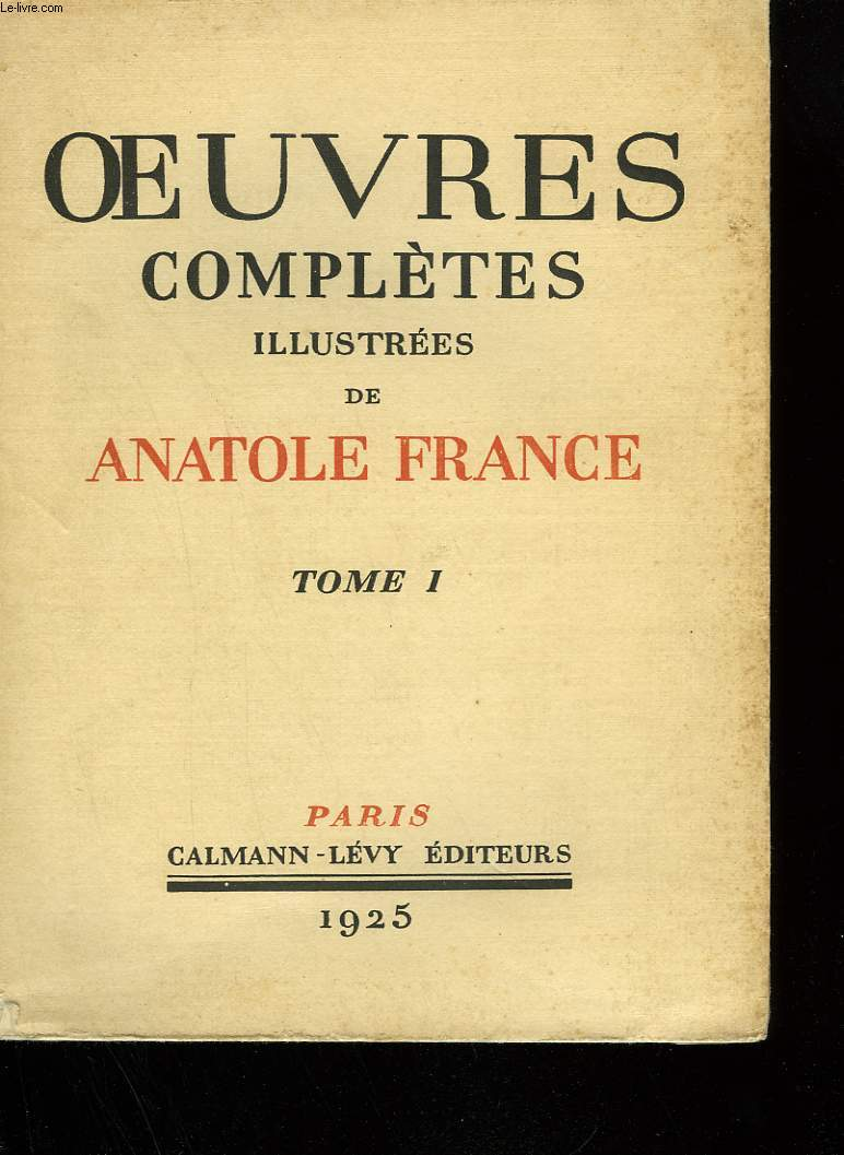 OEUVRES COMPLETES ILLUSTREES DE ANATOLE FRANCE. TOME 1. ALFRED DE VIGNY.