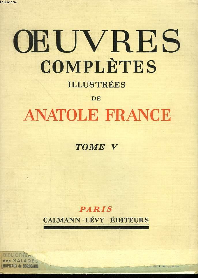 OEUVRES COMPLETES ILLUSTREES DE ANATOLE FRANCE. TOME 5 : THAÏS SUIVI DE L'ETUI DE NACRE.