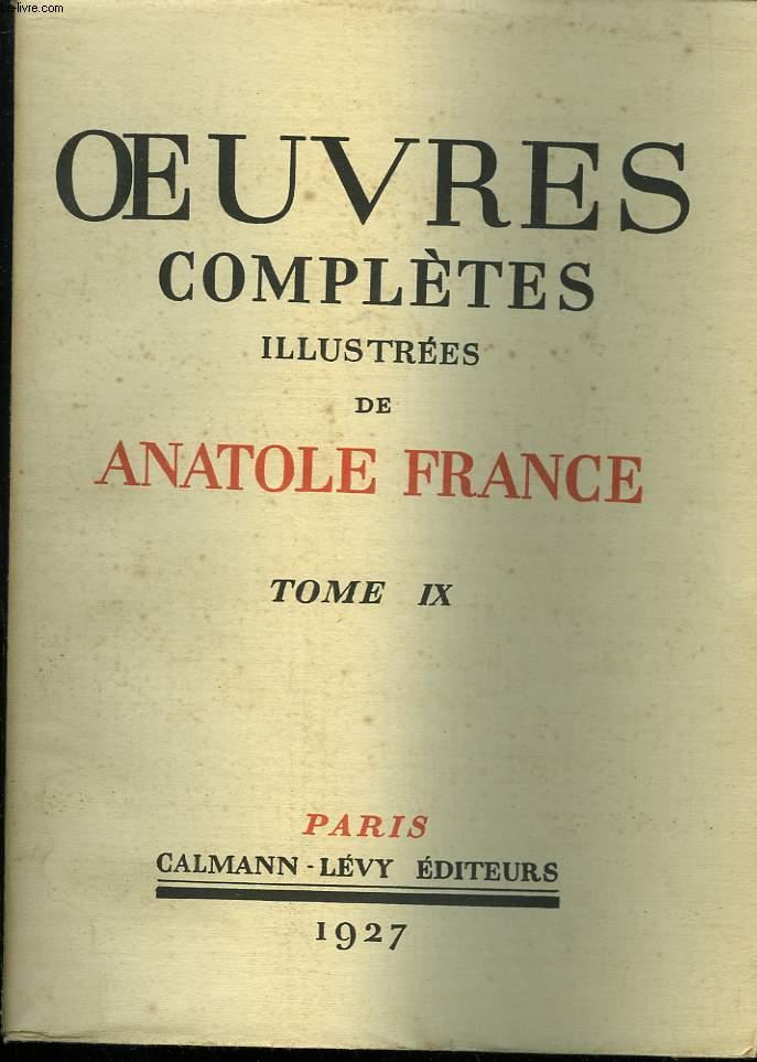 OEUVRES COMPLETES ILLUSTREES DE ANATOLE FRANCE. TOME 9 : LE LYS ROUGE SUIVI DE LE JARDIN D'EPICURE.