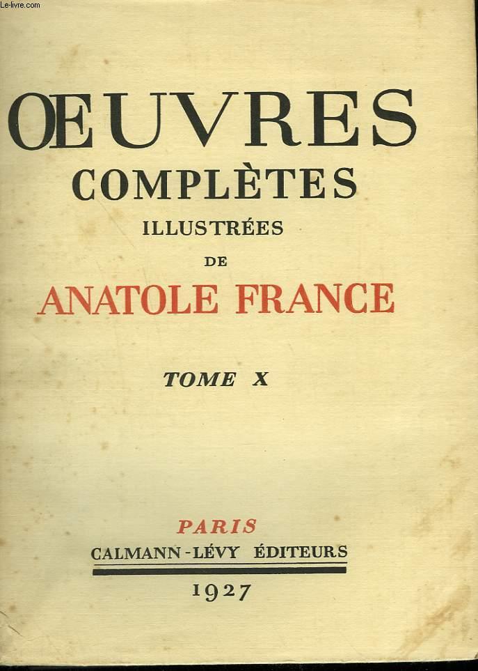 OEUVRES COMPLETES ILLUSTREES DE ANATOLE FRANCE. TOME 10 : LES PUITS DE SAINTE CLAIRE SUIVI DE PIERRE NOZIERE.