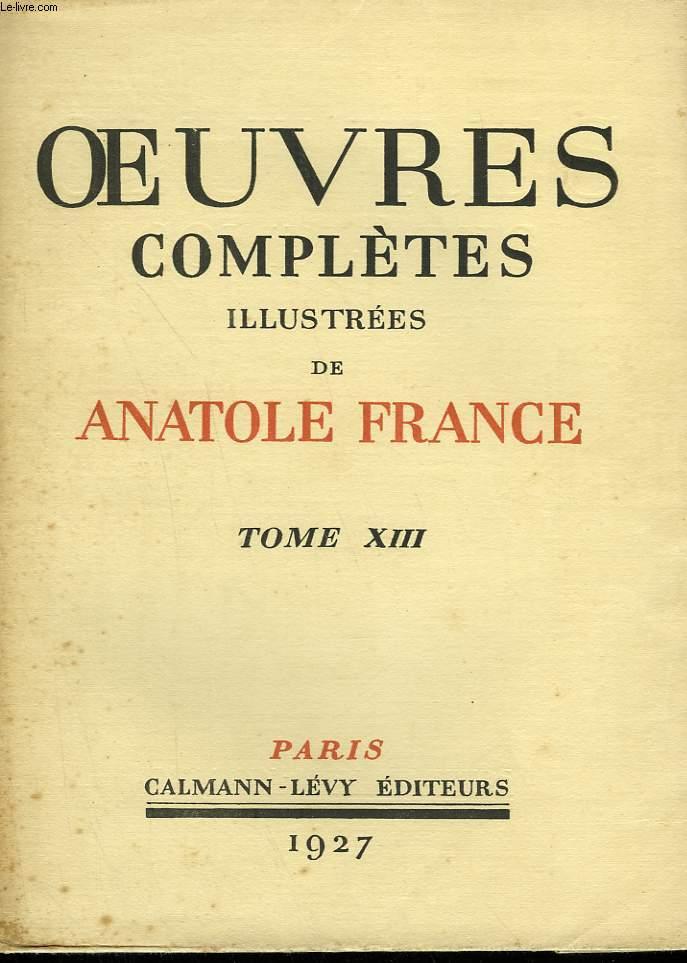 OEUVRES COMPLETES ILLUSTREES DE ANATOLE FRANCE.  TOME 13 : CLIO SUIVI DE HISTOIRE COMIQUE SUIVI DE SUR LA PIERRE BLANCHE.