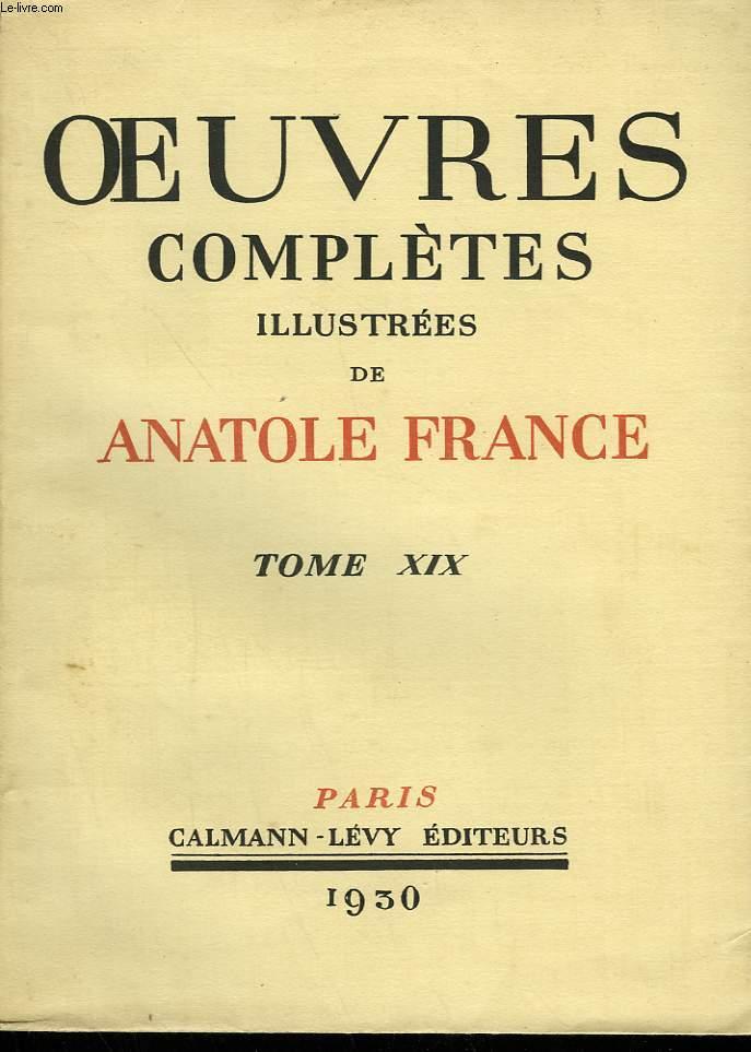 OEUVRES COMPLETES ILLUSTREES DE ANATOLE FRANCE. TOME 19 : LES CONTES DE JACQUES TOURNEBROCHE SUIVI DE LES SEPT FEMMES DE LA BARBE-BLEUE.