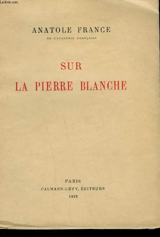SUR LA PIERRE BLANCHE.