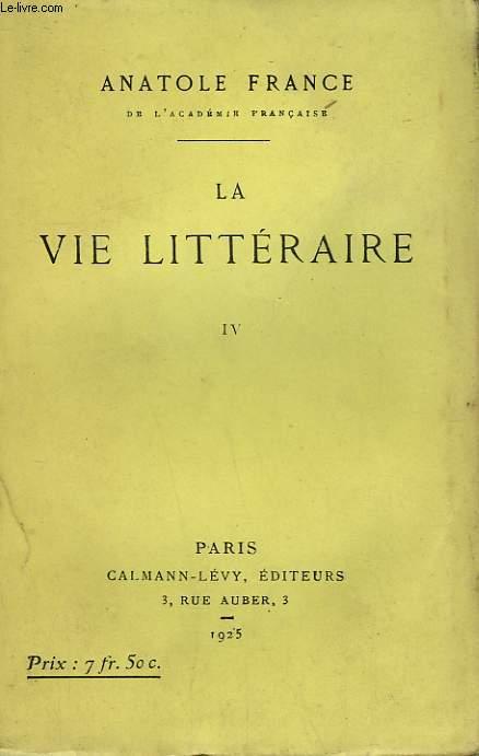 LA VIE LITTERAIRE. TOME 4.