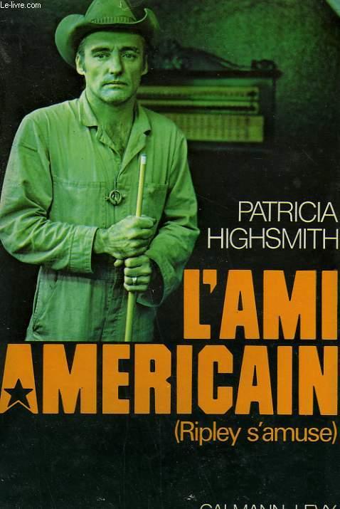 L'AMI AMERICAIN. RIPLEY S'AMUSE.