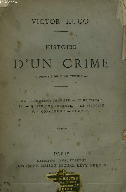 HISTOIRE D'UN CRIME. DEPOSITION D'UN TEMOIN.