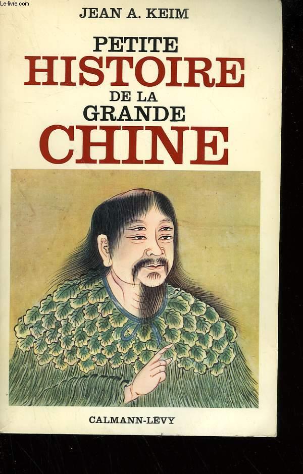 PETITE HISTOIRE DE LA GRANDE CHINE.