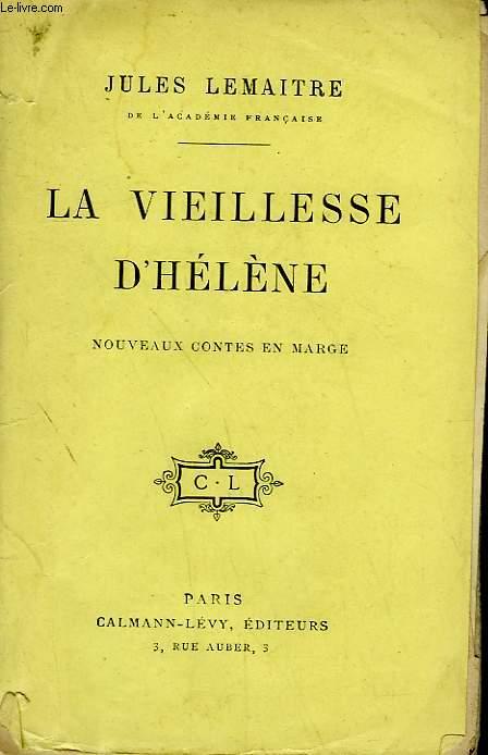 LA VIEILLESSE D'HELENE. NOUVEAUX CONTE EN MARGE.