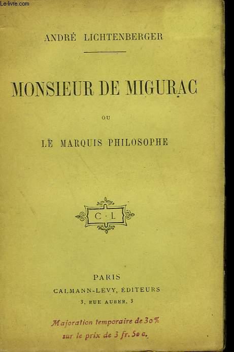 MONSIEUR DE MIGURAC OU LE MARQUIS PHILOSOPHE.