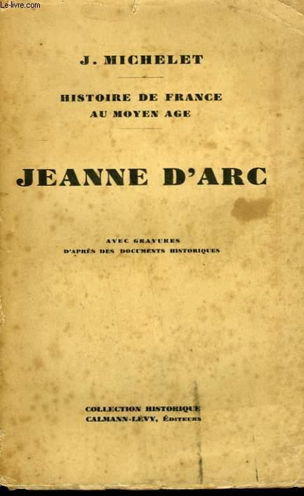 JEANNE D'ARC. HISTOIRE DE FRANCE AU MOYEN AGE.