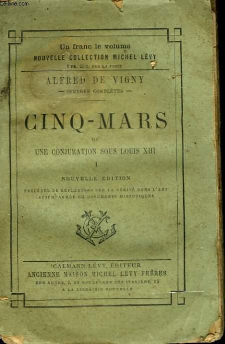 CINQ MARS OU UNE CONJURATION DE LOUIS XIII. TOME 1.