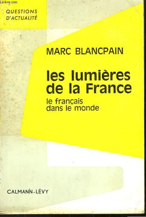 LES LUMIERES DE LA FRANCE. LE FRANCAIS DANS LE MONDE.