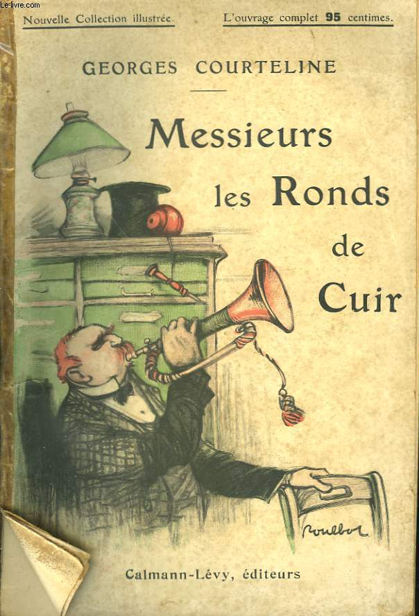 MESSIEURS LES RONDS DE CUIR. NOUVELLE COLLECTION ILLUSTREE N° 18.
