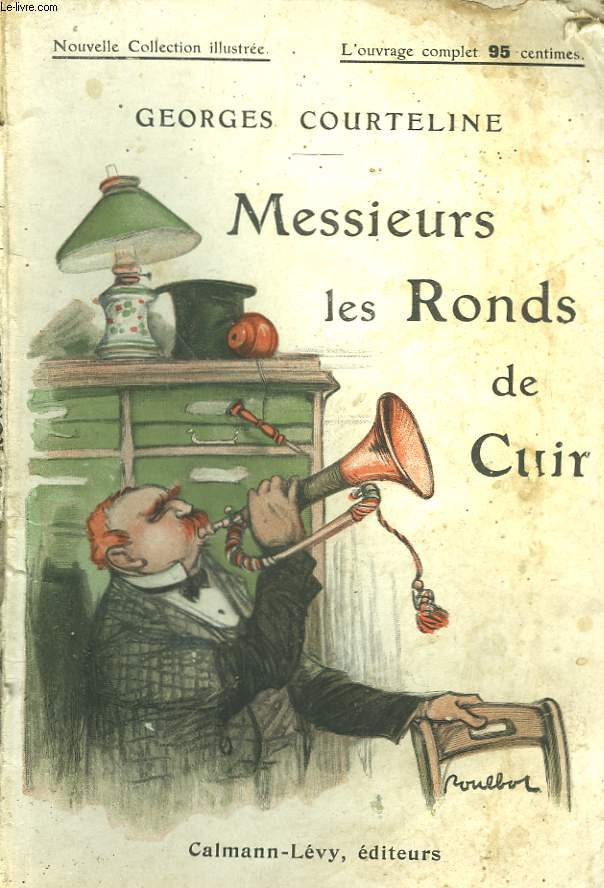 MESSIEURS LES RONDS DE CUIR. NOUVELLE COLLECTION ILLUSTREE N° 18.