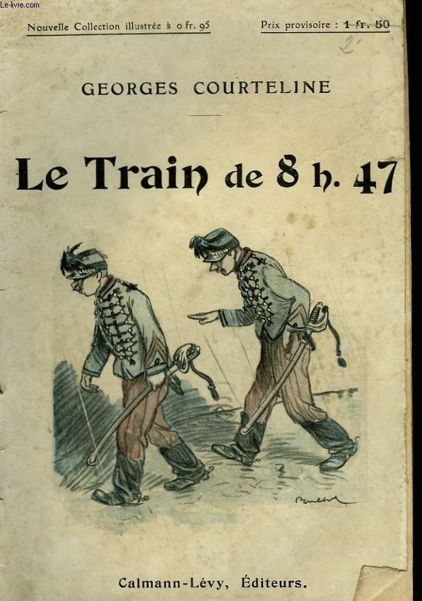 LE TRAIN DE 8H. 47. NOUVELLE COLLECTION ILLUSTREE N° 34.