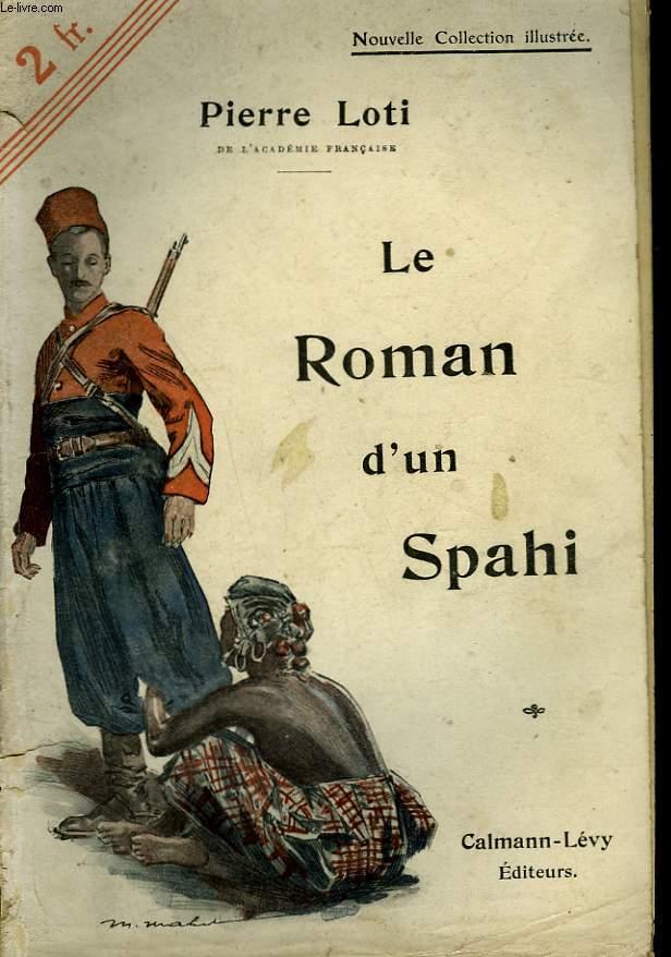 LE ROMAN D'UN SPAHI. NOUVELLE COLLECTION ILLUSTREE N° 50.