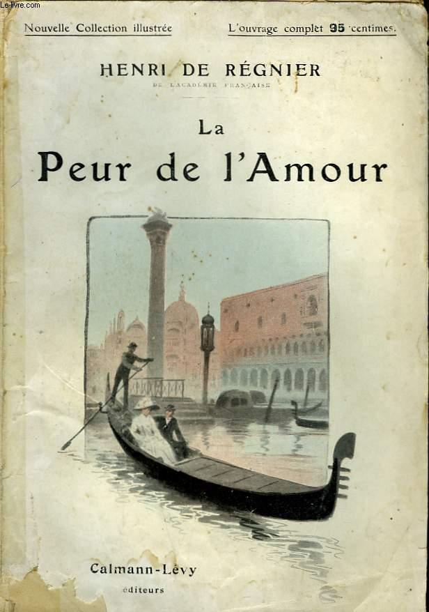 LA PEUR DE L'AMOUR. NOUVELLE COLLECTION ILLUSTREE N° 73.