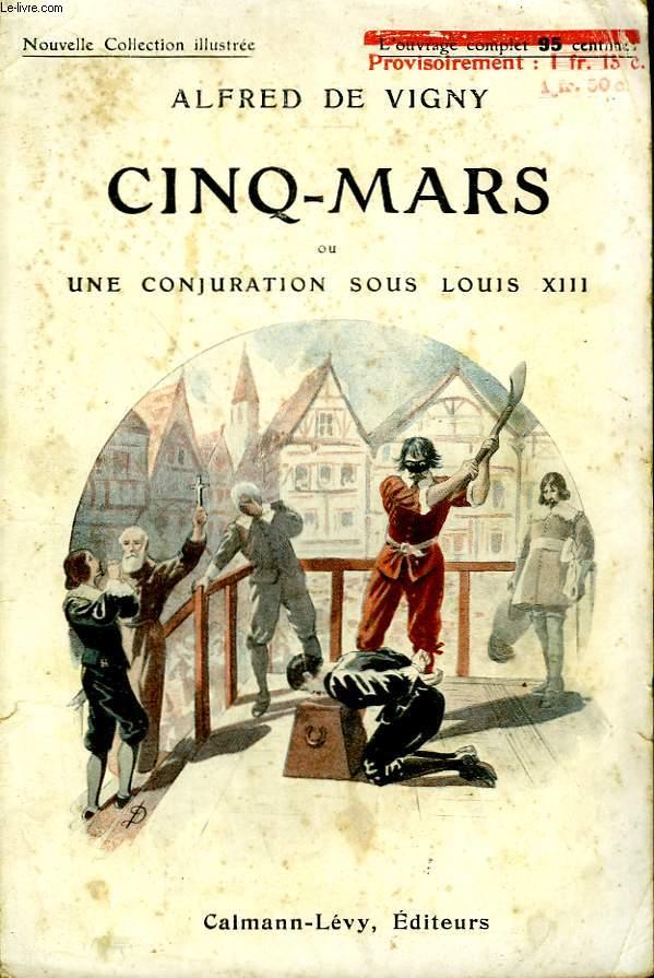 CINQ-MARS OU UNE CONJURATION SOUS LOUIS XIII. NOUVELLE COLLECTION ILLUSTREE.