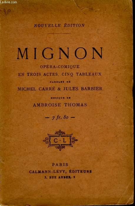 MIGNON. OPERA COMIQUE EN 3 ACTES ET 5 TABLEAUX.