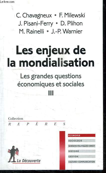 LES ENJEUX DE LA MONDIALISATION. LES GRANDES QUESTIONS ECONOMIQUES ET SOCIALES III. COLLECTION REPERES N° 490.