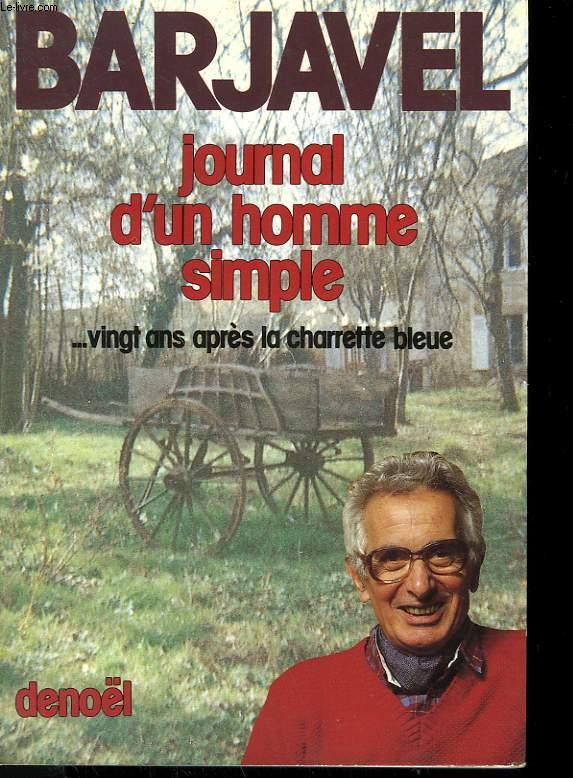 JOURNAL D'UN HOMME SIMPLE VINGT ANS APRES LA CHARRETTE BLEUE.