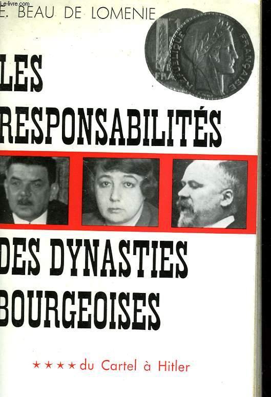 LES RESPONSABILITES DES DYNASTIES BOURGEOISES. TOME 4 : DU CARTEL A HITLER.
