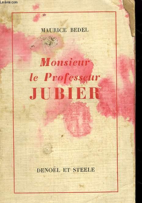 MONSIEUR LE PROFESSEUR JUBIER.
