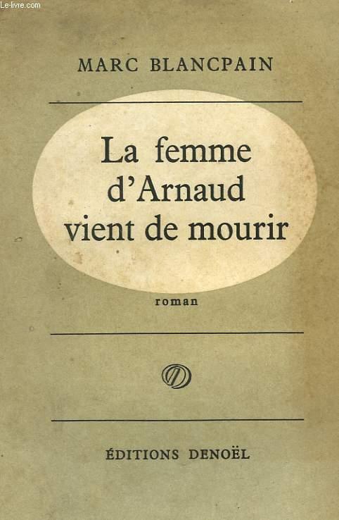 LA FEMME D'ARNAUD VIENT DE MOURIR.