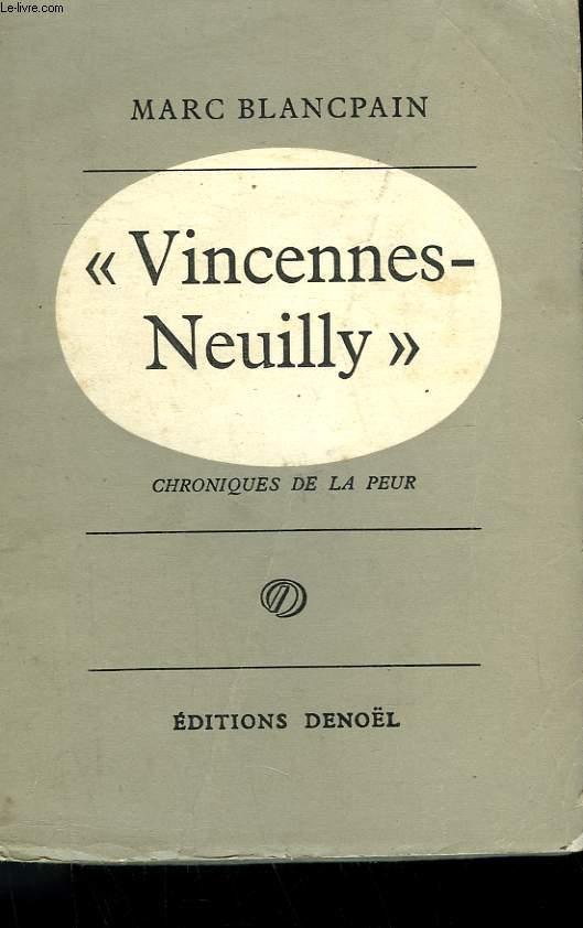 CHRONIQUES DE LA PEUR. TOME 1 : VINCENNES-NEUILLY.
