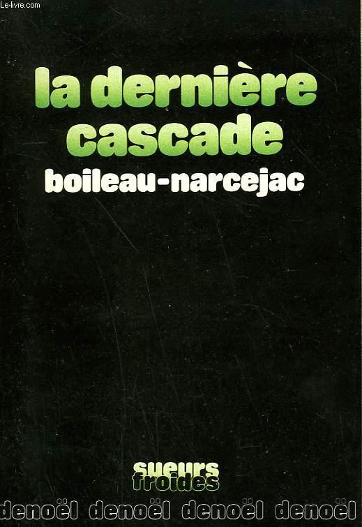 LA DERNIERE CASCADE.
