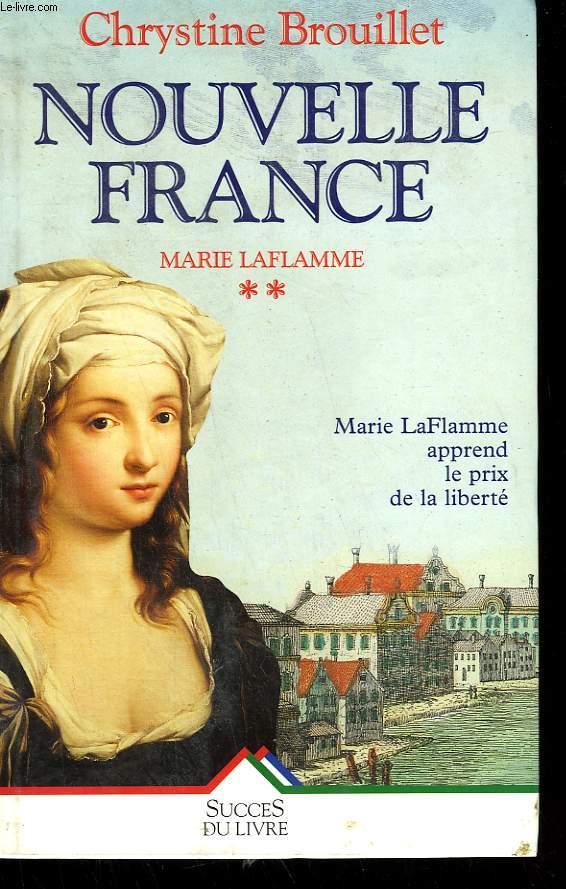 NOUVELLE FRANCE. TOME 1 : MARIE LAFLAMME.