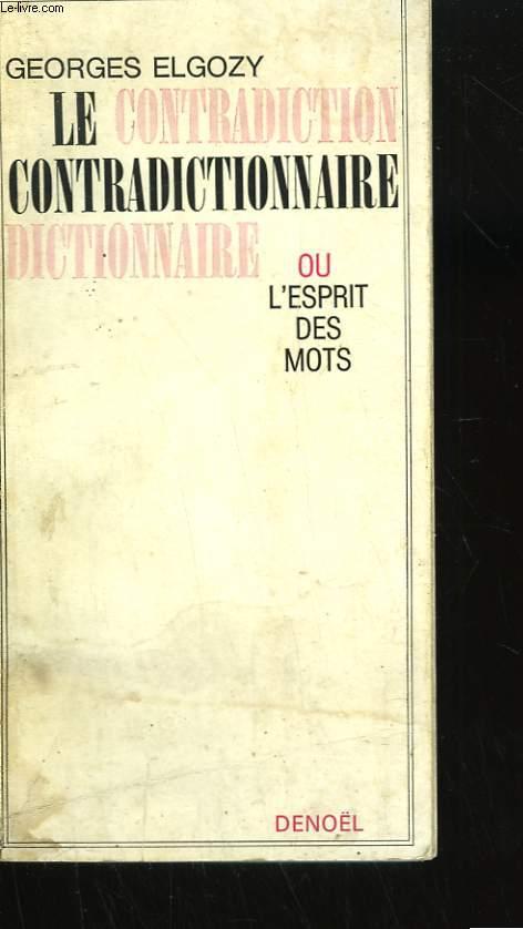 LE CONTRADICTIONNAIRE OU L'ESPRIT DES MOTS.